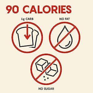 90 calories, 1g carb, no fat, no sugar