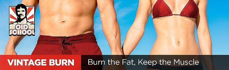 Vintage Burn, muscle-preserving fat burner