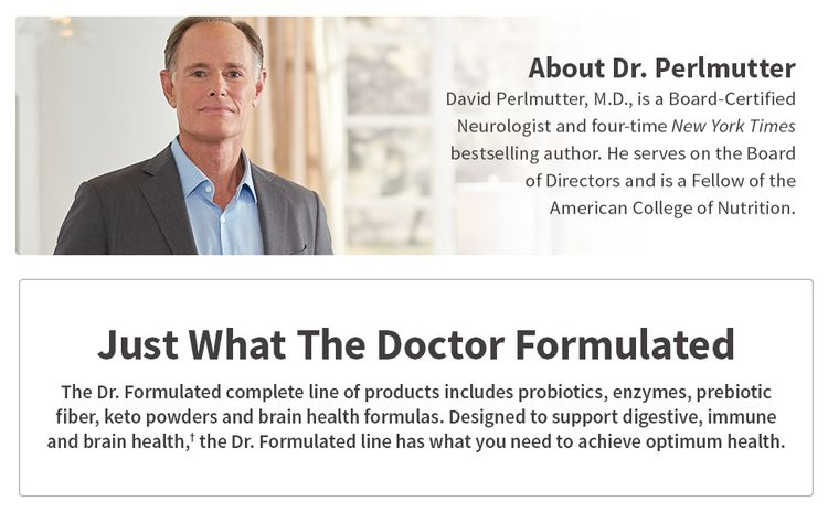 dr. formulated, dr. perlmutter, probiotics, enzymes, prebiotic fiber, keto powders, brain health